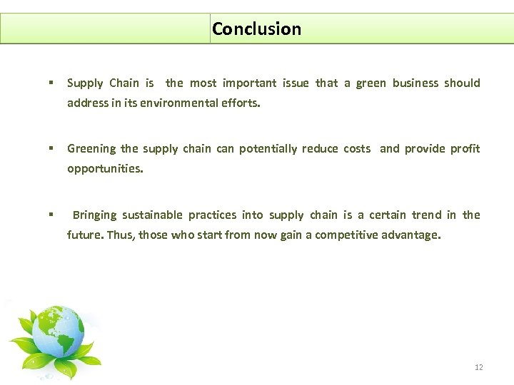 Conclusion § Supply Chain is the most important issue that a green business should