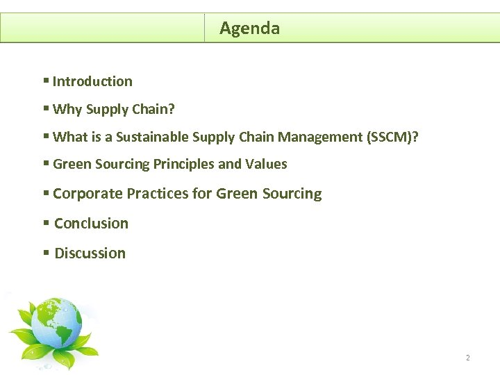 Agenda § Introduction § Why Supply Chain? § What is a Sustainable Supply Chain