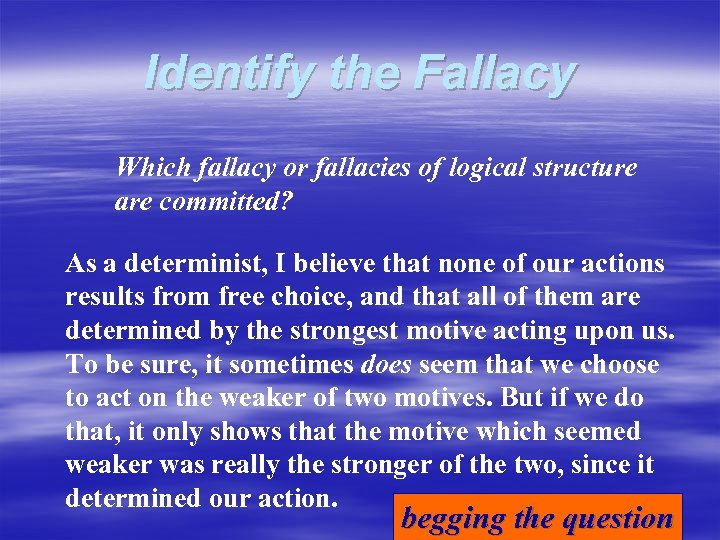 Identify the Fallacy Which fallacy or fallacies of logical structure are committed? As a