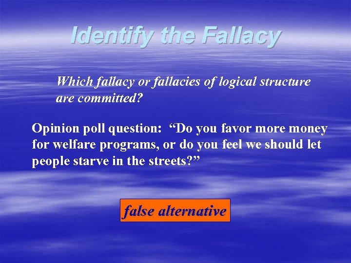 Identify the Fallacy Which fallacy or fallacies of logical structure are committed? Opinion poll