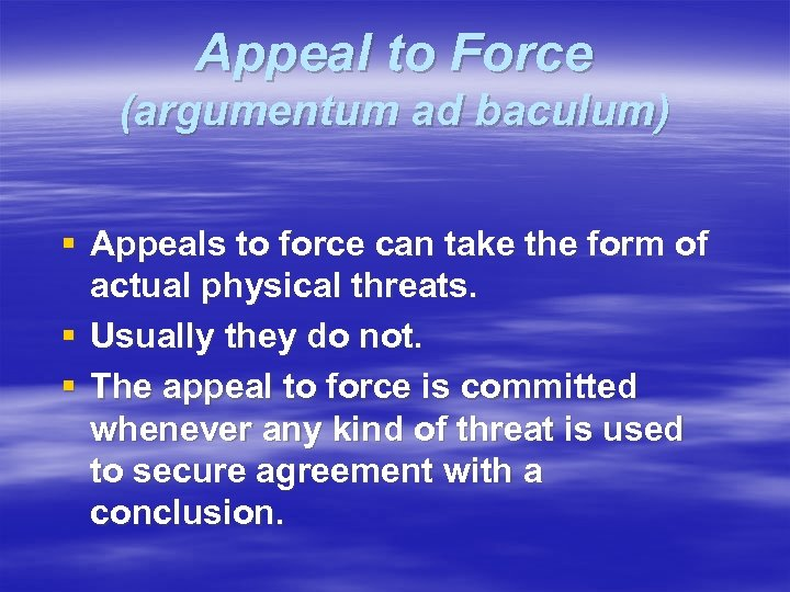 Appeal to Force (argumentum ad baculum) § Appeals to force can take the form
