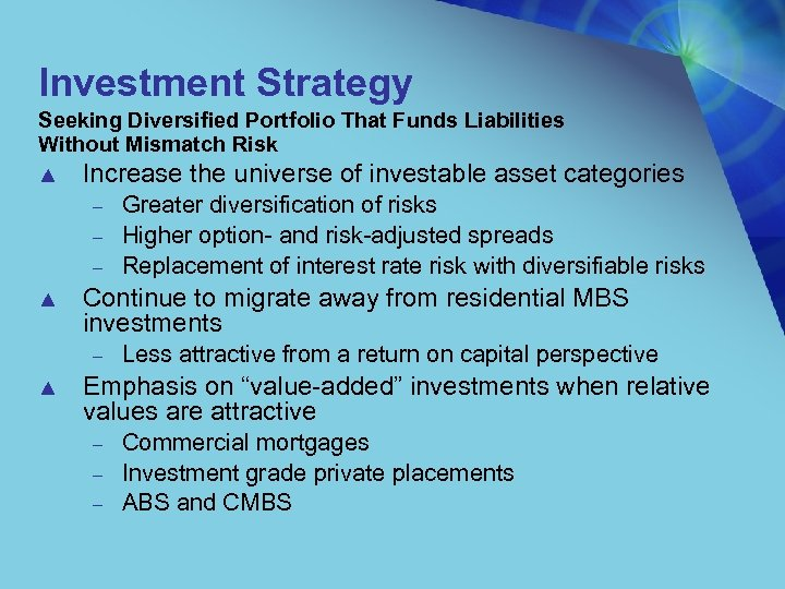 Investment Strategy Seeking Diversified Portfolio That Funds Liabilities Without Mismatch Risk ▲ Increase the