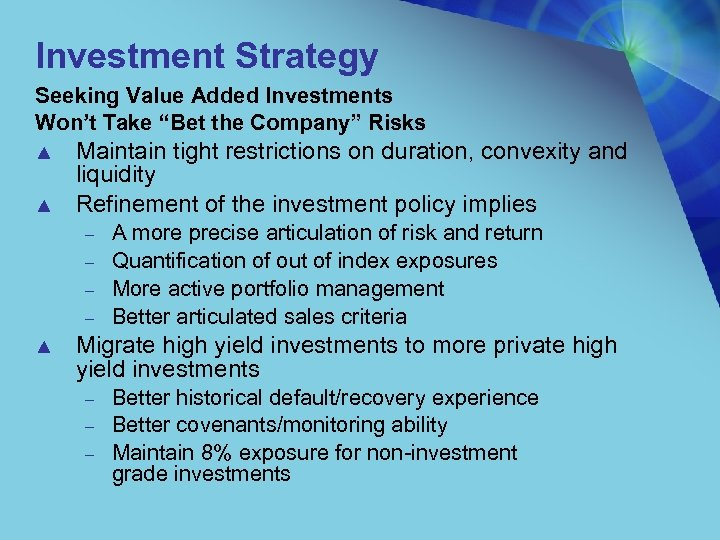"Investment Strategy Seeking Value Added Investments Won't Take ""Bet the Company"" Risks ▲ ▲"