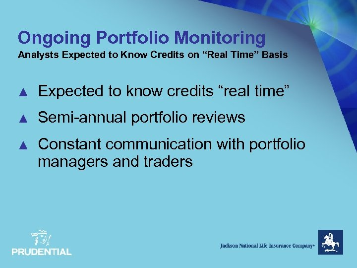"Ongoing Portfolio Monitoring Analysts Expected to Know Credits on ""Real Time"" Basis ▲ Expected"