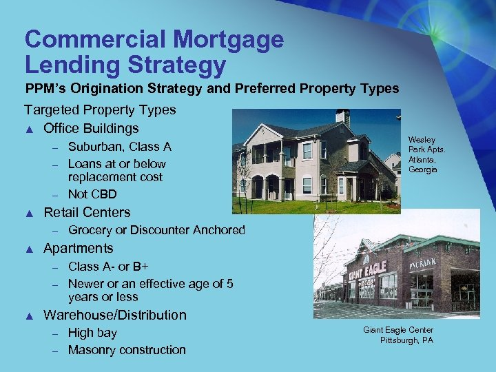 Commercial Mortgage Lending Strategy PPM's Origination Strategy and Preferred Property Types Targeted Property Types