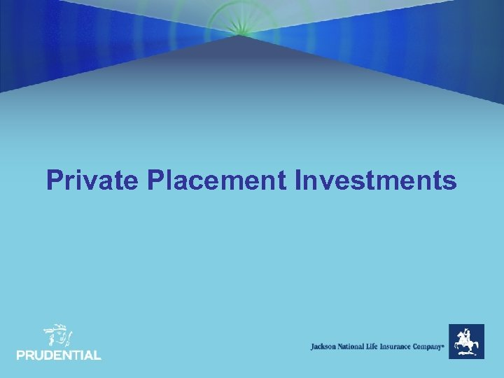 Private Placement Investments