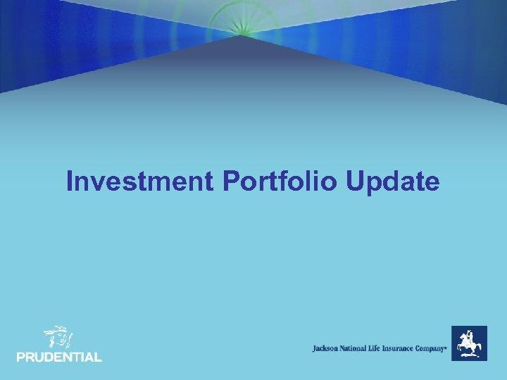 Investment Portfolio Update