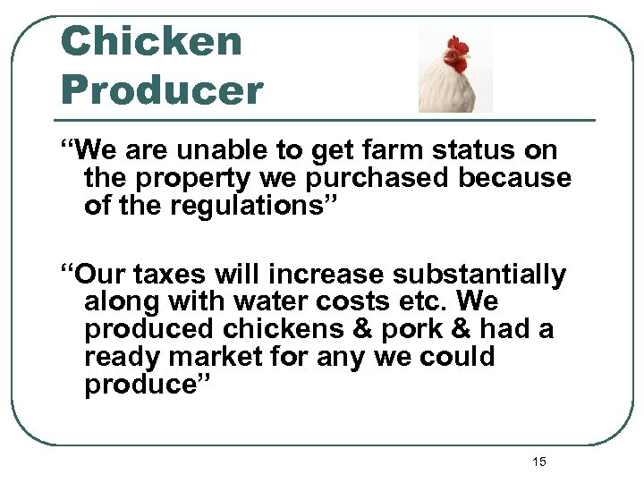 """Chicken Producer """"We are unable to get farm status on the property we purchased"""