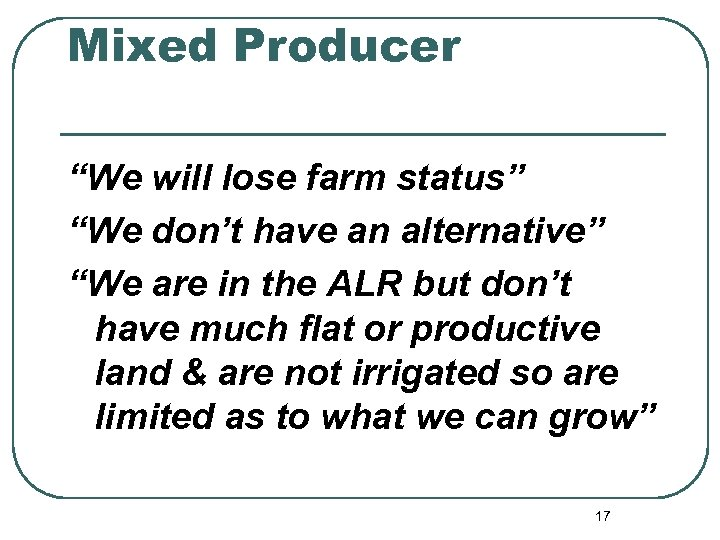 """Mixed Producer """"We will lose farm status"""" """"We don't have an alternative"""" """"We are"""