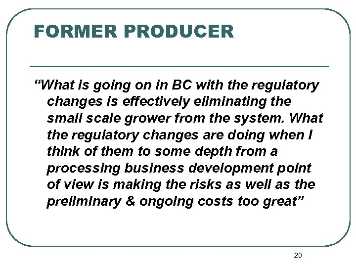 """FORMER PRODUCER """"What is going on in BC with the regulatory changes is effectively"""