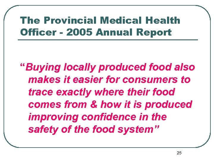 """The Provincial Medical Health Officer - 2005 Annual Report """"Buying locally produced food also"""