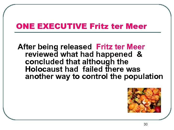 ONE EXECUTIVE Fritz ter Meer After being released Fritz ter Meer reviewed what had