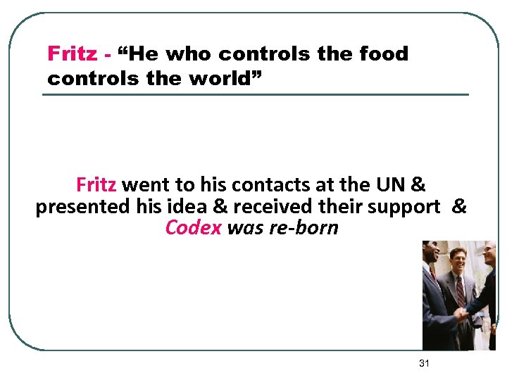 """Fritz - """"He who controls the food controls the world"""" Fritz went to his"""