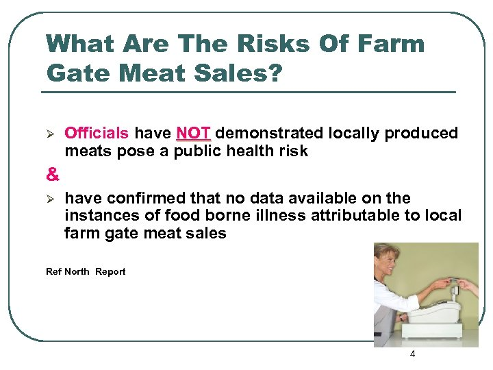 What Are The Risks Of Farm Gate Meat Sales? Ø Officials have NOT demonstrated