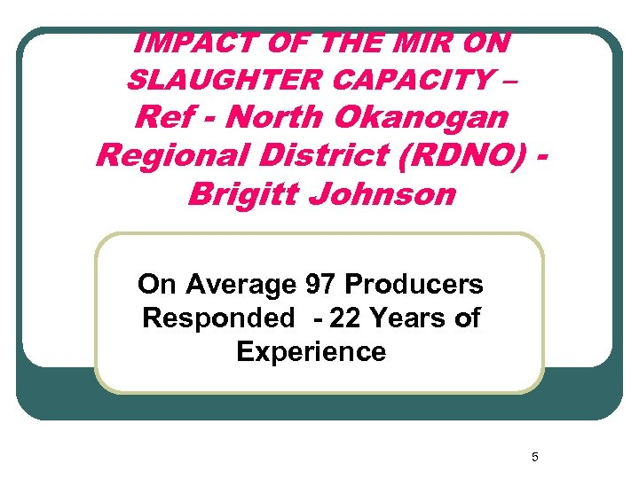 IMPACT OF THE MIR ON SLAUGHTER CAPACITY – Ref - North Okanogan Regional District