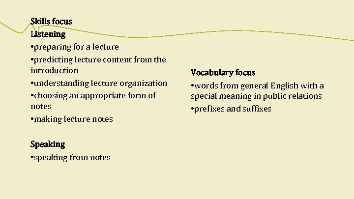 Skills focus Listening • preparing for a lecture • predicting lecture content from the