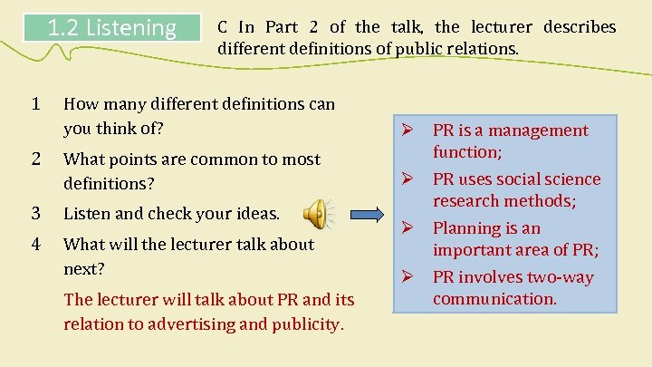 1. 2 Listening 1 C In Part 2 of the talk, the lecturer describes