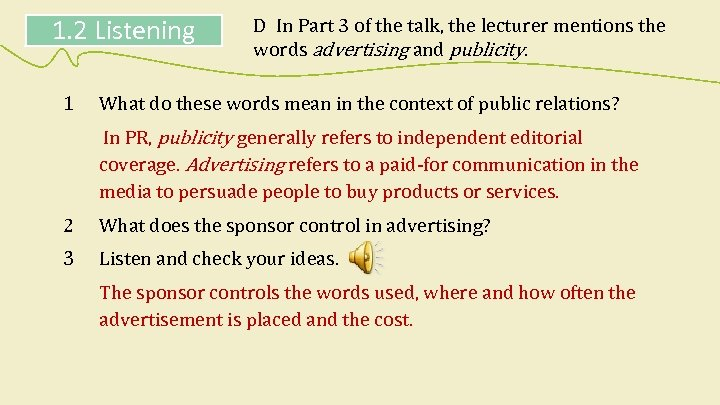 1. 2 Listening 1 D In Part 3 of the talk, the lecturer mentions