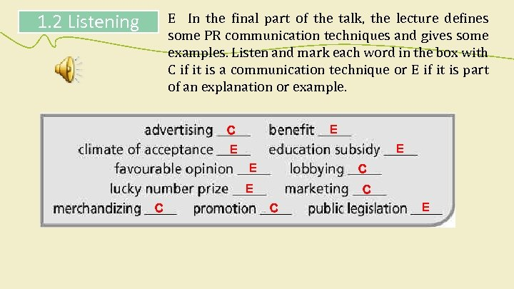 1. 2 Listening E In the final part of the talk, the lecture defines