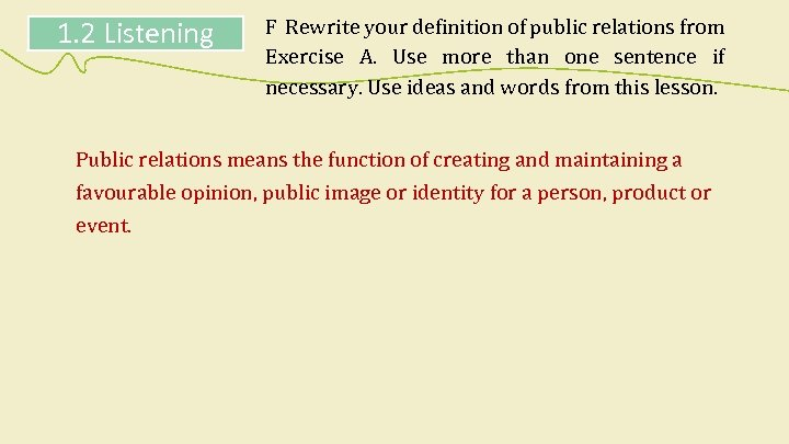 1. 2 Listening F Rewrite your definition of public relations from Exercise A. Use