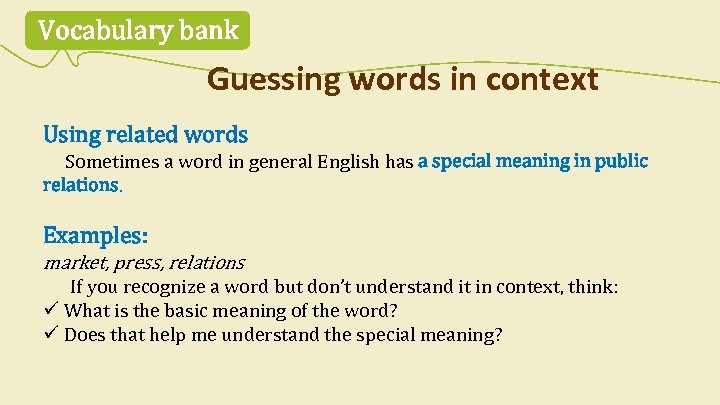 Vocabulary bank Guessing words in context Using related words Sometimes a word in general