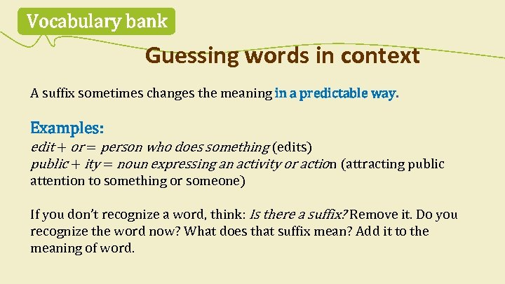 Vocabulary bank Guessing words in context A suffix sometimes changes the meaning in a