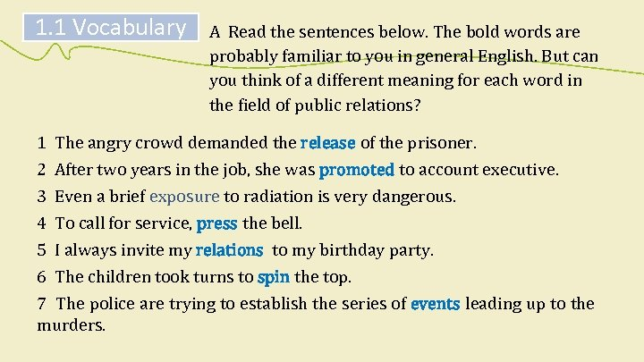 1. 1 Vocabulary A Read the sentences below. The bold words are probably familiar