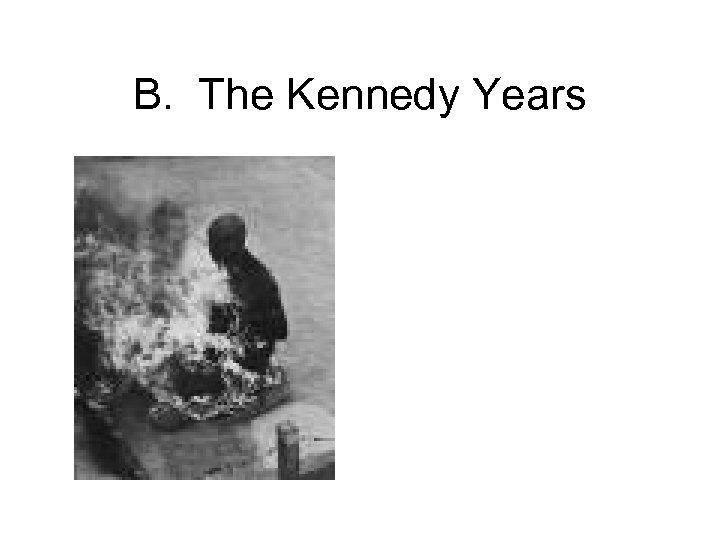 B. The Kennedy Years