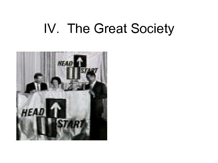 IV. The Great Society