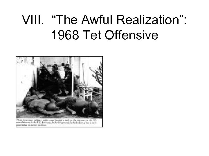 """VIII. """"The Awful Realization"""": 1968 Tet Offensive"""