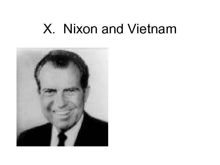 X. Nixon and Vietnam