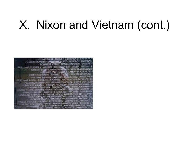 X. Nixon and Vietnam (cont. )