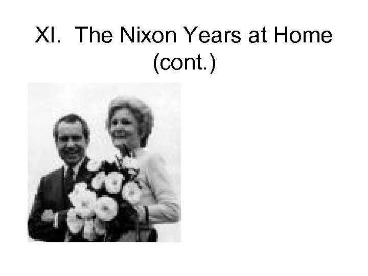 XI. The Nixon Years at Home (cont. )