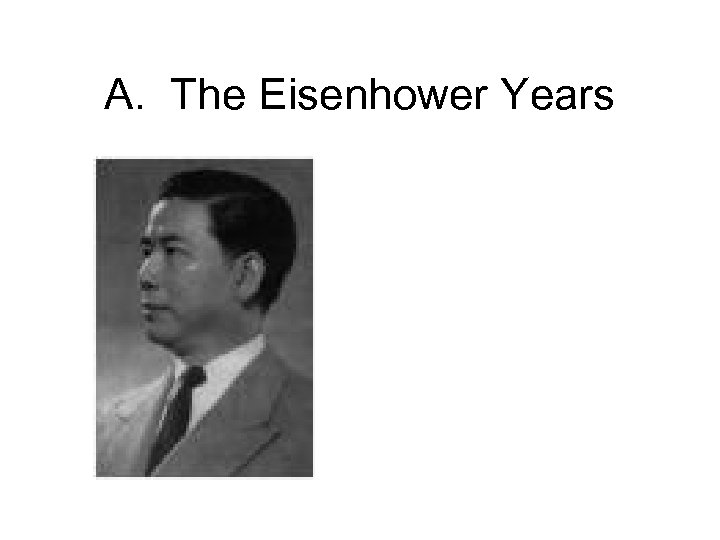 A. The Eisenhower Years