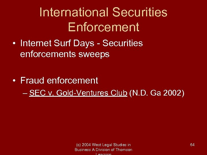 International Securities Enforcement • Internet Surf Days - Securities enforcements sweeps • Fraud enforcement