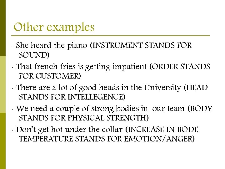 Other examples - She heard the piano (INSTRUMENT STANDS FOR SOUND) - That french