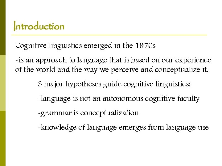 Introduction Cognitive linguistics emerged in the 1970 s -is an approach to language that