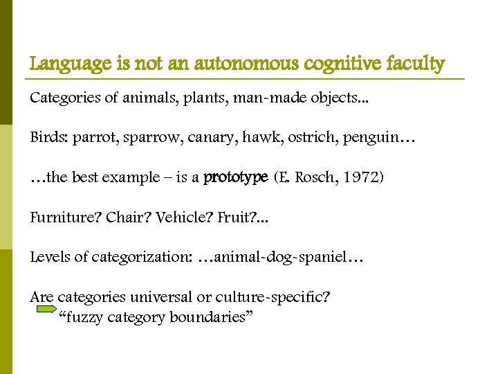 Language is not an autonomous cognitive faculty Categories of animals, plants, man-made objects. .