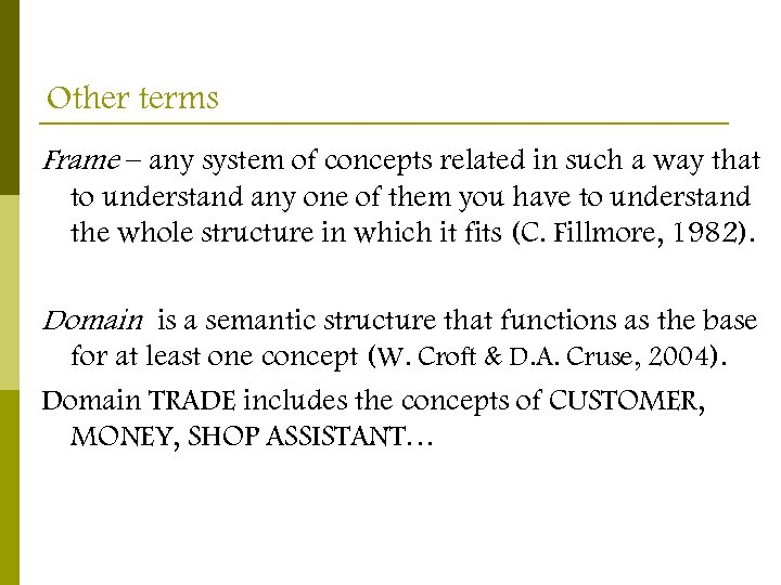 Other terms Frame – any system of concepts related in such a way that