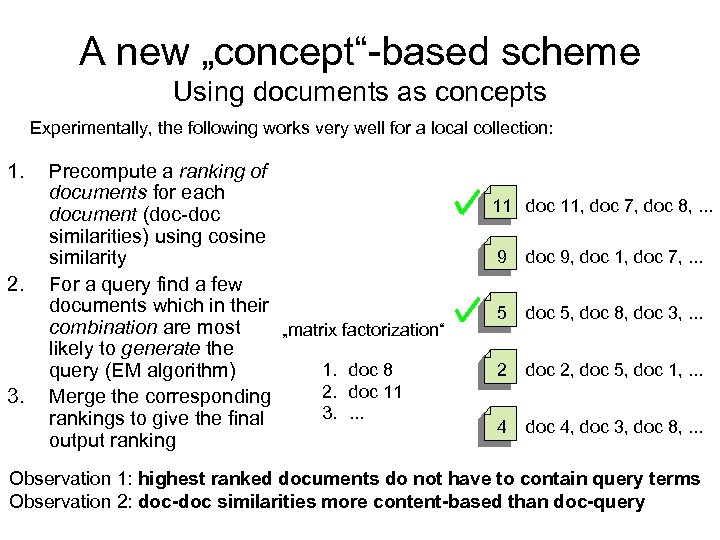 "A new ""concept""-based scheme Using documents as concepts Experimentally, the following works very well"