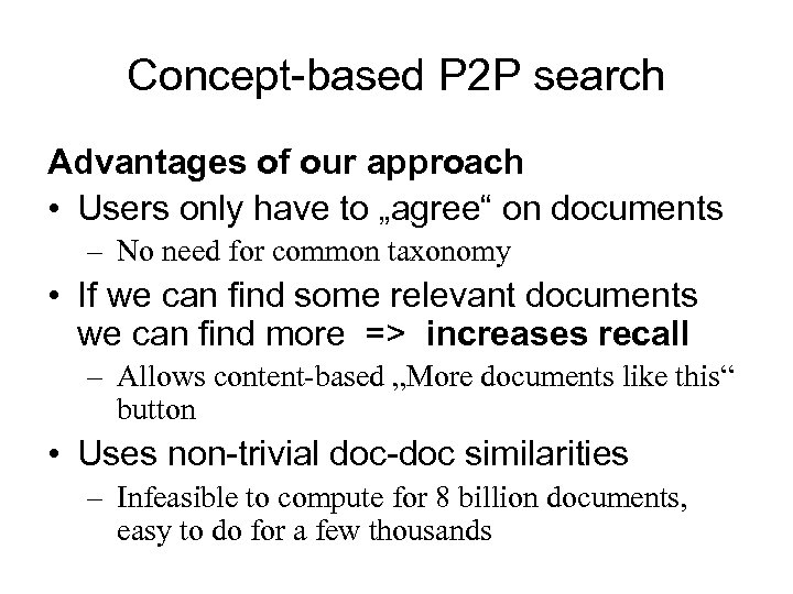 Concept-based P 2 P search Advantages of our approach • Users only have to