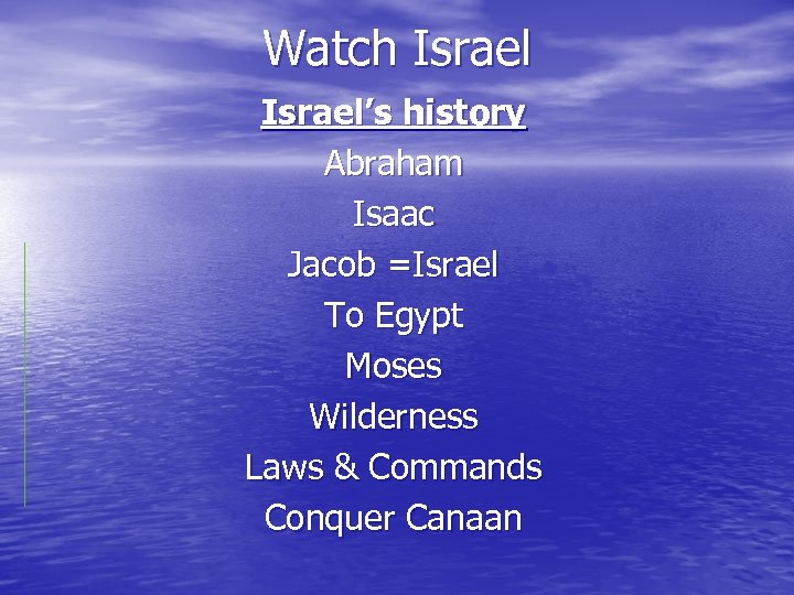 Watch Israel's history Abraham Isaac Jacob =Israel To Egypt Moses Wilderness Laws & Commands