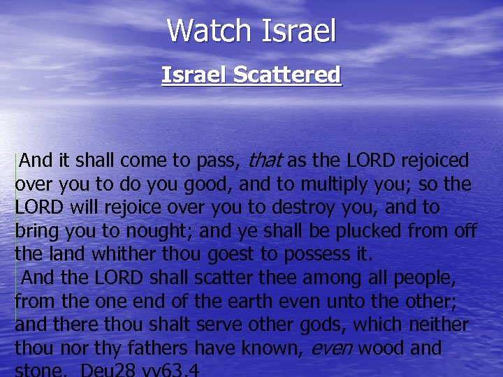 Watch Israel Scattered And it shall come to pass, that as the LORD rejoiced