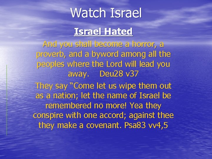 Watch Israel Hated And you shall become a horror, a proverb, and a byword
