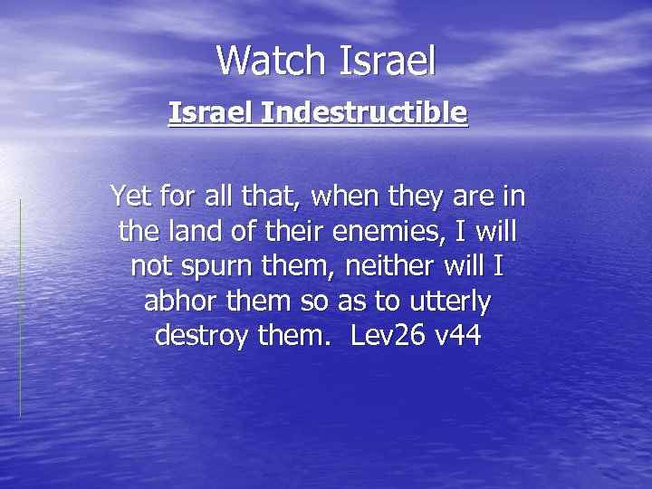 Watch Israel Indestructible Yet for all that, when they are in the land of