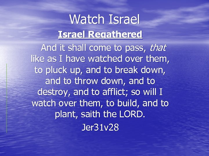 Watch Israel Regathered And it shall come to pass, that like as I have