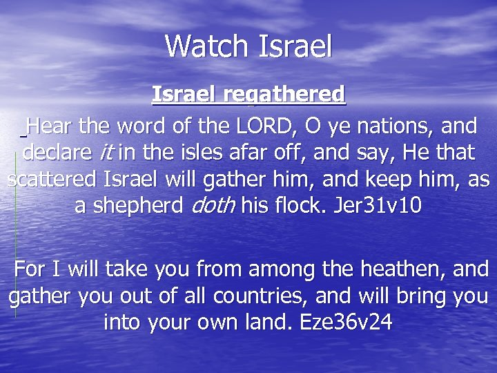 Watch Israel regathered Hear the word of the LORD, O ye nations, and declare