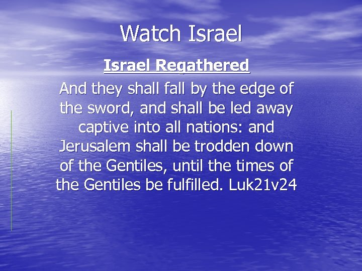 Watch Israel Regathered And they shall fall by the edge of the sword, and