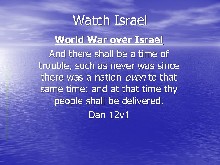 Watch Israel World War over Israel And there shall be a time of trouble,
