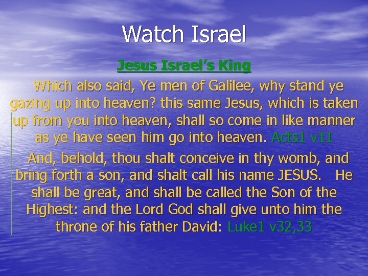 Watch Israel Jesus Israel's King Which also said, Ye men of Galilee, why stand